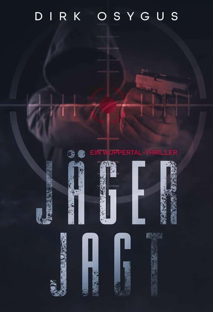 Jäger jagt–Ein Wuppertal-Thriller